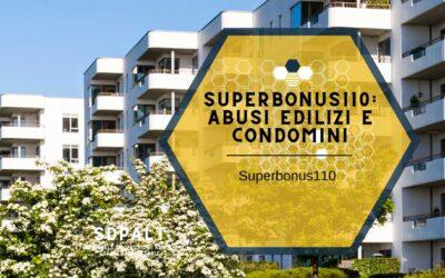 SuperBonus110: Abusi edilizi e Condomini.