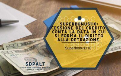 SuperBonus110: Cessione del credito, conta la data in cui si forma il diritto alla detrazione.